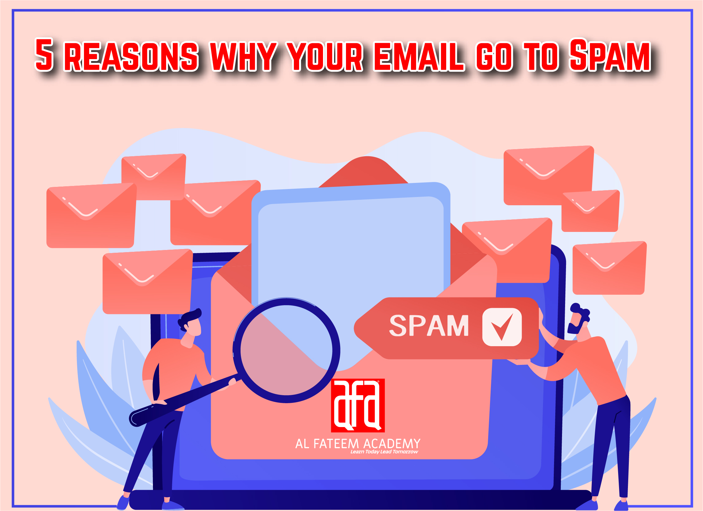 5 Reasons Why Your Emails go to Spam